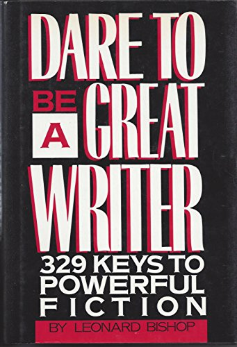 9780898793123: Dare to Be a Great Writer: 329 Keys to Powerful Fiction