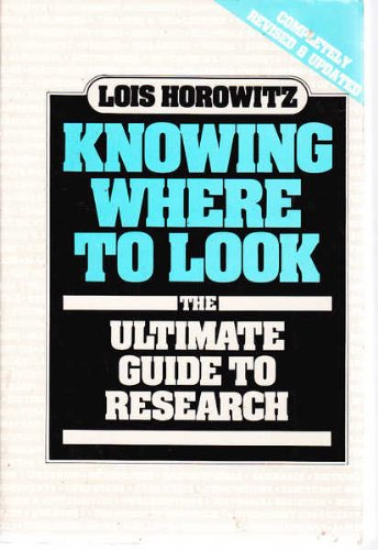9780898793291: Knowing Where to Look: The Ultimate Guide to Research