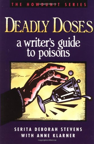 9780898793710: Deadly Doses: A Writer's Guide to Poisons (Howdunit Series)