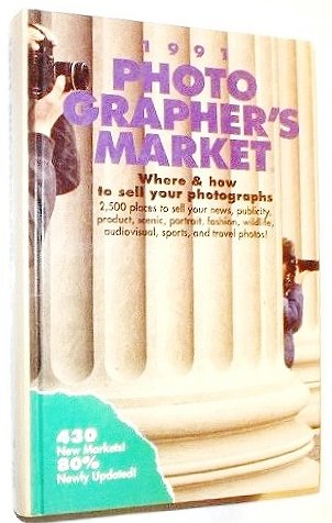 Photographer's Market, 1991 Where & How to Sell Your Photographs: Marshall, Sam (editor)