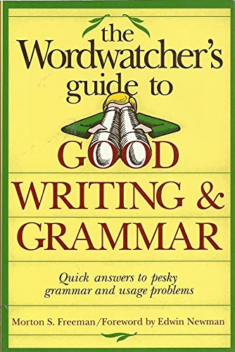 The Wordwatcher's Guide to Good Writing and Grammar (0898794366) by Freeman, Morton S.