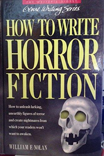 How to Write Horror Fiction: Nolan, William F.