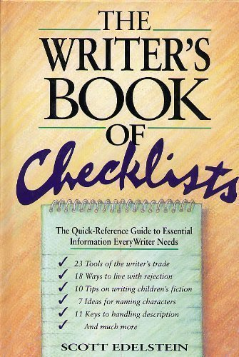 The Writer's Book of Checklists: The Quick-Reference Guide to Essential Information Every Writer Needs (0898794544) by Edelstein, Scott