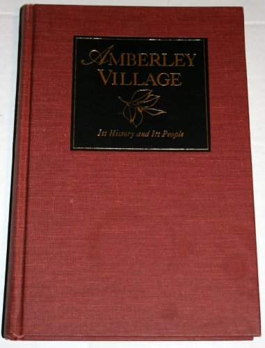 AMBERLEY VILLAGE: Its History and Its People: Kerstine, Richard S., fwd