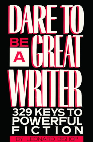 9780898794649: Dare to Be a Great Writer: 329 Keys to Powerful Fiction