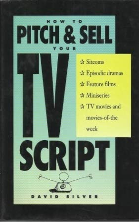 9780898794670: How to Pitch & Sell Your TV Script