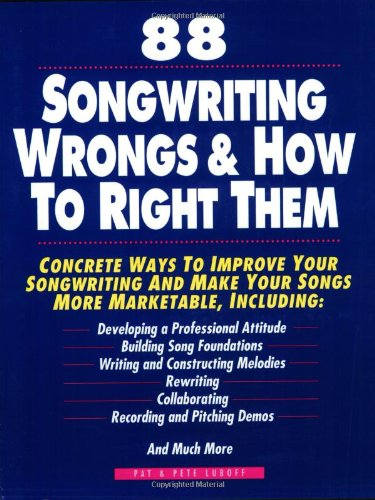 9780898795080: 88 Songwriting Wrongs & How to Right Them: Concrete Ways to Improve Your Songwriting and Make Your Songs More Marketable