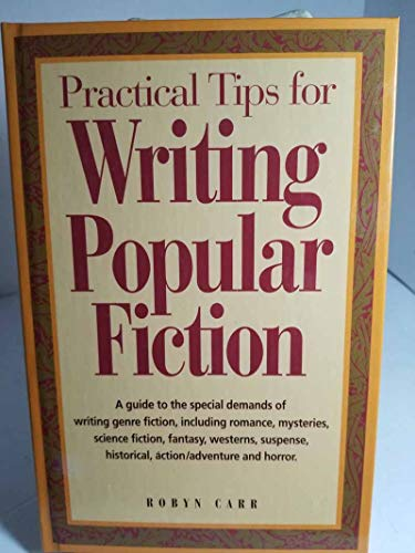 Practical Tips for Writing Popular Fiction: Carr, Robyn