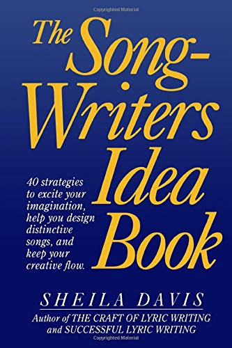 9780898795196: The Songwriters Idea Book: 40 Strategies to Excite Your Imagination, Help You Design Distinctive Songs, and Keep Your Creative Flow