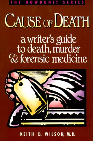 9780898795240: Cause of Death: A Writer's Guide to Death, Murder and Forensis Medicine