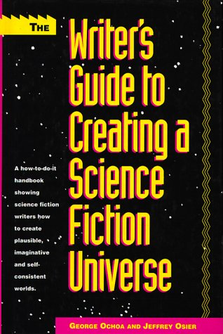 The Writer's Guide to Creating a Science Fiction Universe (0898795362) by George Ochoa; Jeffrey Osier
