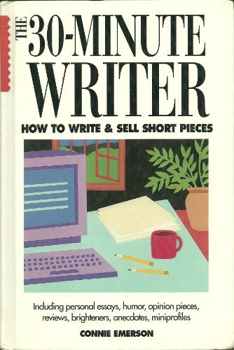 9780898795387: The 30-Minute Writer: How to Write & Sell Short Pieces