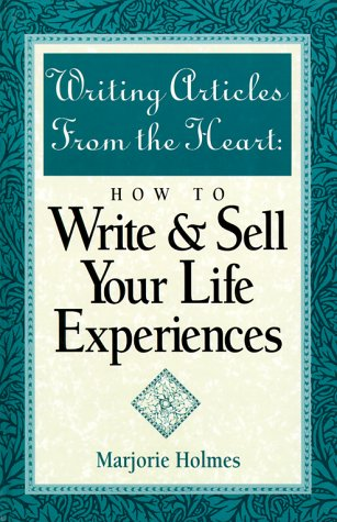 9780898795400: Writing Articles from the Heart: How to Write & Sell Your Life Experiences