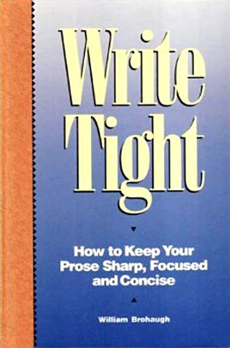 9780898795486: Write Tight: How to Keep Your Prose Sharp, Focused and Concise