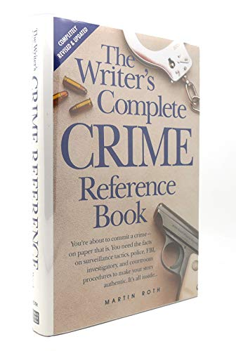 The Writer's Complete Crime Reference Book: Roth, Martin
