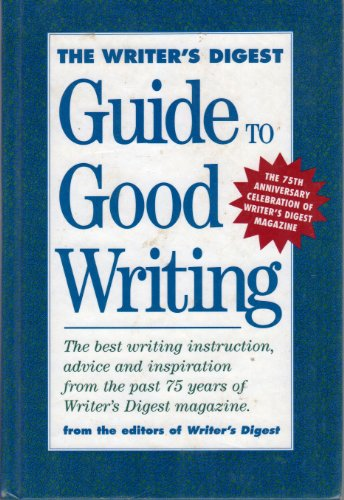 Writer's Digest Guide To Good Writing, The