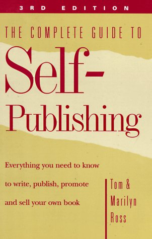 9780898796469: The Complete Guide to Self-Publishing: Everything You Need to Know to Write, Publish, Promote and Sell Your Own Book (3rd edition)