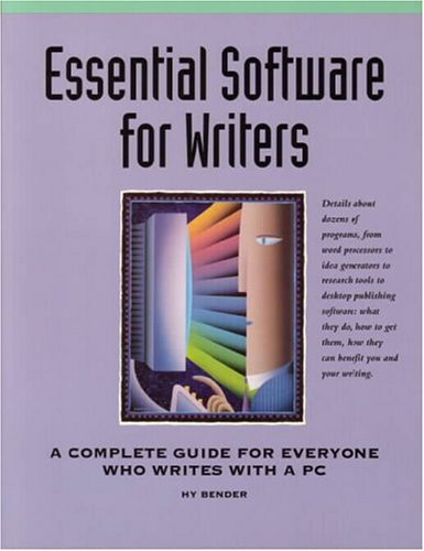9780898796674: Essential Software for Writers: A Complete Guide for Everyone Who Writes With a PC