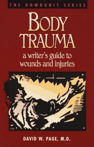9780898797411: Body Trauma: A Writer's Guide to Wounds and Injuries (Howdunit Writing)