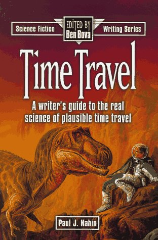 9780898797480: Time Travel: A Writer's Guide to the Real Science of Plausible Time Travel (Science Fiction Writing Series)