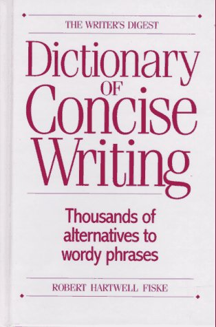 The Writer's Digest Dictionary of Concise Writing (0898797551) by Robert Hartwell Fiske
