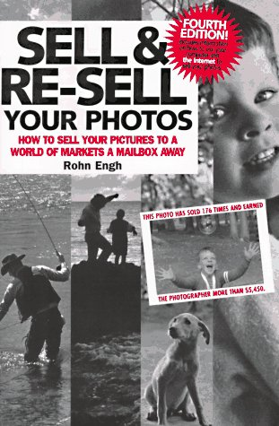 9780898797749: Sell & Re-Sell Your Photos: How to Sell Your Pictures to a World of Markets a Mailbox Away (Sell and Re-Sell Your Photos)
