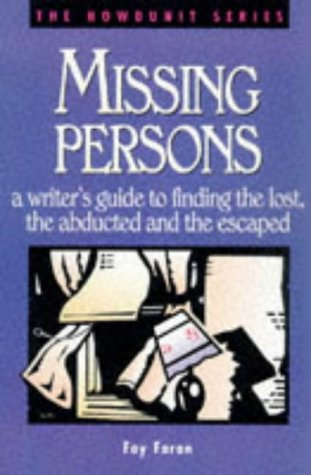 9780898797909: Missing Persons: A Writer's Guide to Finding the Lost, the Abducted and the Escaped (Howdunit Series)