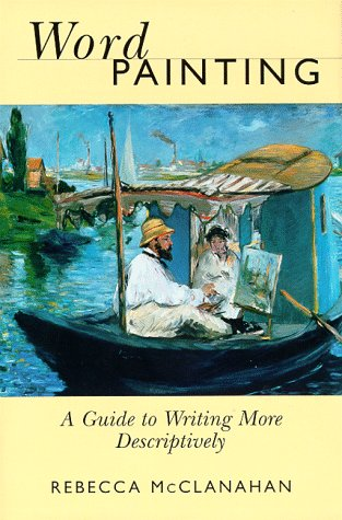 9780898798616: Word Painting: A Guide to Writing More Descriptively