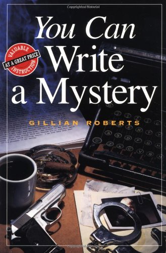 You Can Write a Mystery (You Can Write It!) (0898798639) by Roberts, Gillian