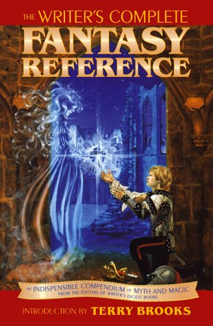 9780898798661: Writer's Complete Fantasy Reference: An Indispensible Compendium of Myth and Magic
