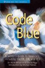 Code Blue: A Writer's Guide to Hospitals,: Wilson, Keith D.,
