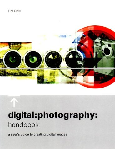 9780898799453: Digital Photography Handbook: A User's Guide to Creating Digital Images