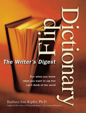 Writer's Digest Flip Dictionary: Barbara Ann Kipfer