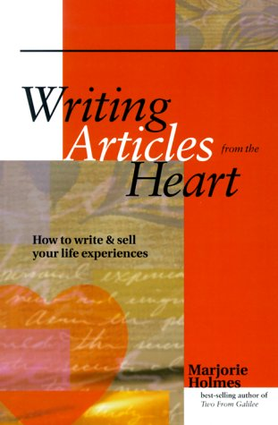 Writing Articles From the Heart: Holmes, Marjorie