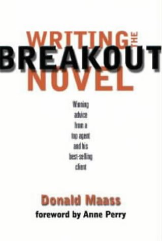 9780898799958: Writing the Breakout Novel: Winning Advice from a Top Agent and His Best-selling Client