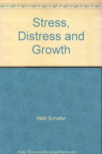 Stress, Distress, and Growth