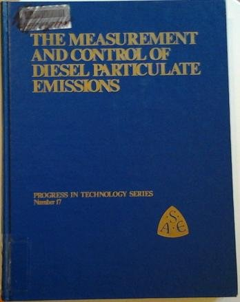 Measurement and Control of Diesel Particulate Emissions. Selected Sae Papers Through 1979 (Society of Automotive Engineers. Progress in Techno) (9780898831054) by John H. Johnson
