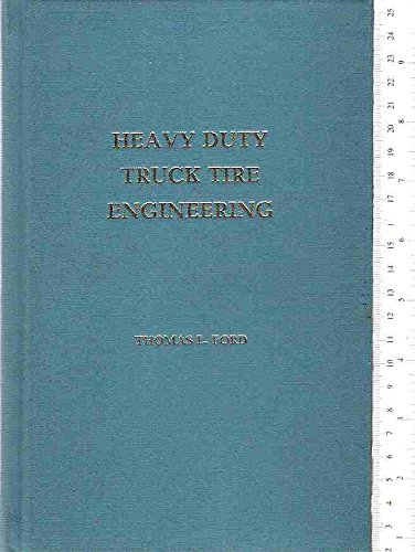 Heavy Duty Truck Tire Engineering (L. Ray: Ford, Thomas L.,