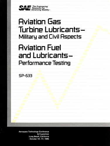 9780898839043: Aviation Gas Turbine Lubricants: Military and Civil Aspects, Aviation Fuel and Lubricants Performance Testing (S P (Society of Automotive Engineers))