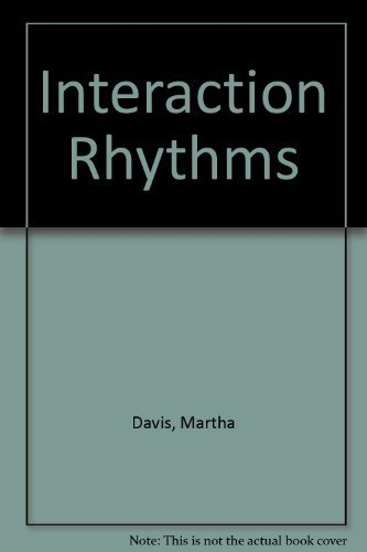 Interaction Rhythms: Periodicity in Communicative Behavior: Davis, Martha