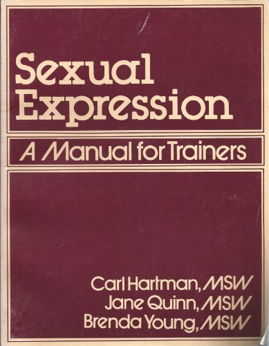 Sexual Expression: A Manual for Trainers (0898850533) by Brenda Young; Jane Quinn; Carl Hartman