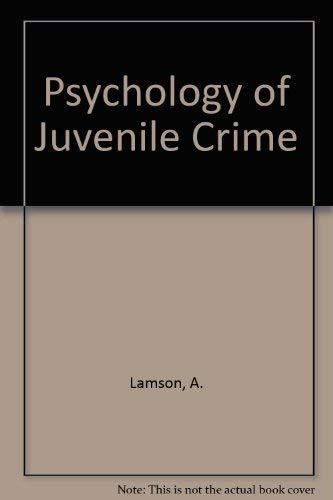 Psychology of Juvenile Crime: Lamson, Amy