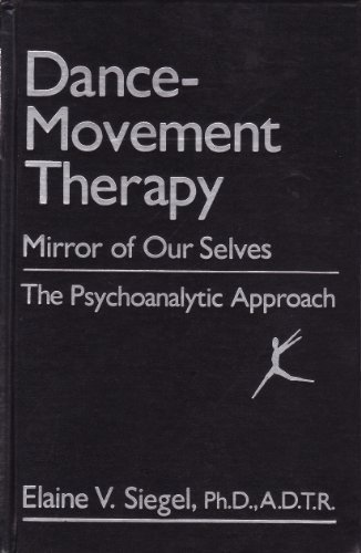 9780898851571: Dance-Movement Therapy: Mirror of Our Selves : The Psychoanalytic Approach