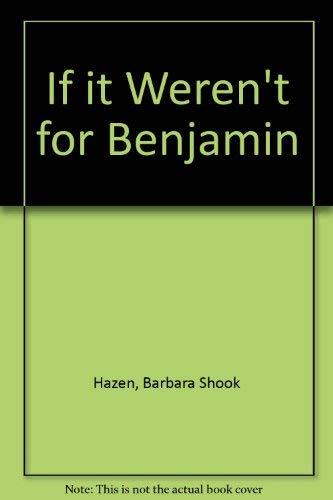 9780898851724: If It Weren't for Benjamin