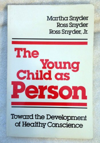 9780898852264: The Young Child As Person: Toward the Development of Healthy Conscience