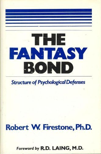 9780898852349: The Fantasy Bond: The Structure of Psychological Defenses