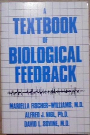 A Textbook of Biological Feedback: Fischer-Williams, Mariella, Nigl,