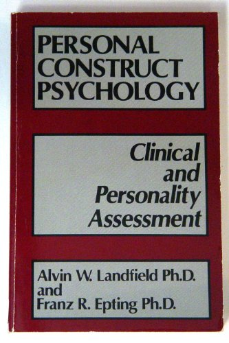 Personal Construct Psychology : Clinical and Personality: Alvin W. Landfield;