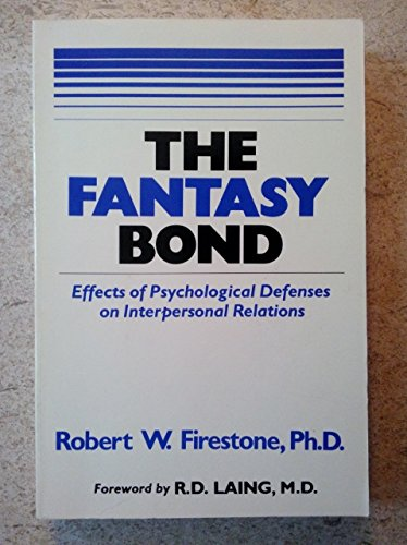 9780898853308: The Fantasy Bond: Effects of Psychological Defenses on Interpersonal Relations