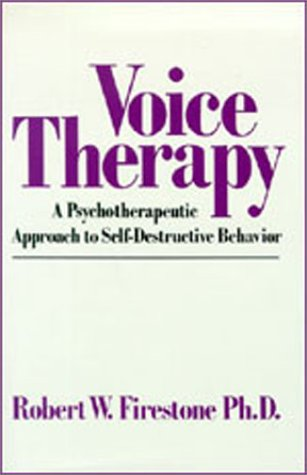 9780898853520: Voice Therapy: A Psychotherapeutic Approach to Self-Destructive Behavior